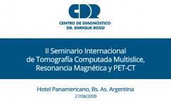 II Seminario Internacional de Tomografía Computada Multislice, Resonancia Magnética y PET-CT